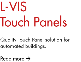 L-VIS Touch Panels- Quality touch panel solutions for automated buildings