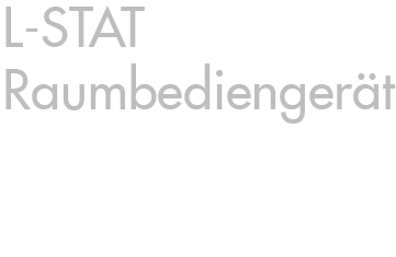 L-STAT Raumbediengeraet - Raumbedienung in einer neuen Dimension