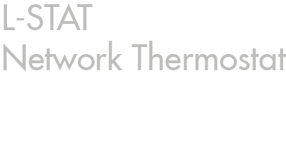 L-STAT Network Thermostat - Room Operation in a new Dimension